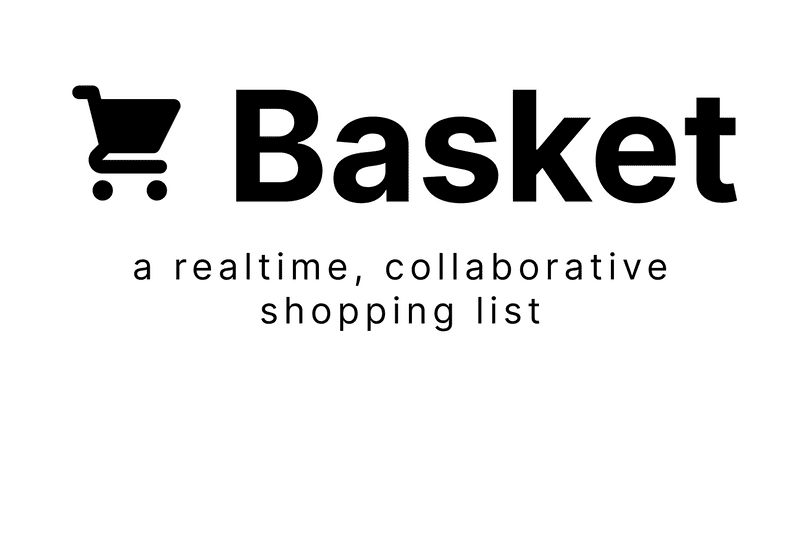 Basket: A real-time, collaborative shopping list.
